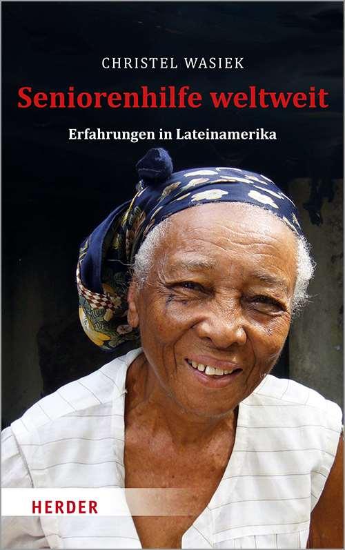 Buch Titel Seniorenhilfe weltweit Erfahrungen in Lateinamerika